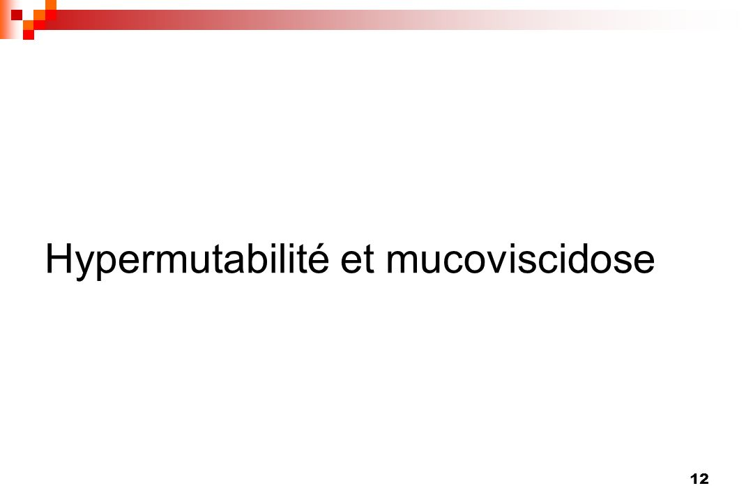 12 Hypermutabilité et mucoviscidose