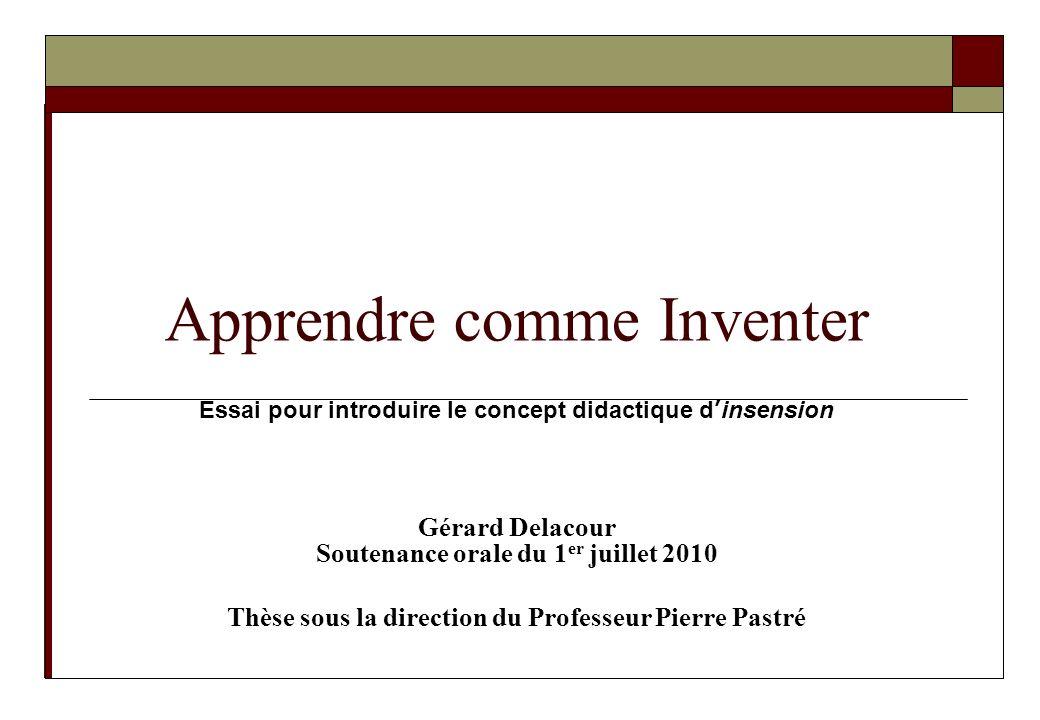Essai pour introduire le concept didactique dinsension Gérard Delacour Soutenance orale du 1 er juillet 2010 Thèse sous la direction du Professeur Pie