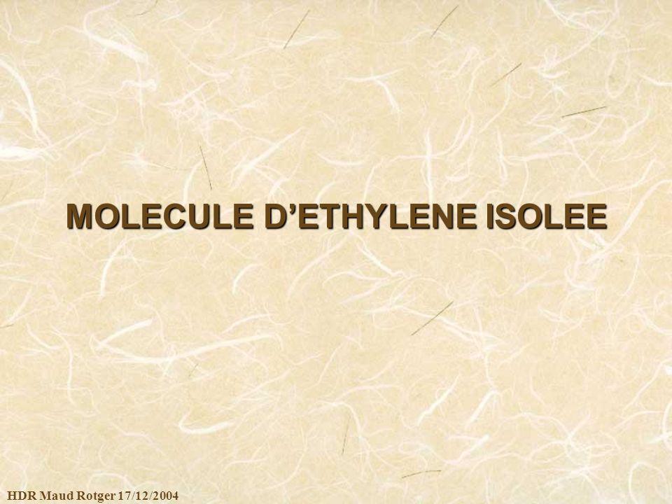 HDR Maud Rotger 17/12/2004 MOLECULE DETHYLENE ISOLEE