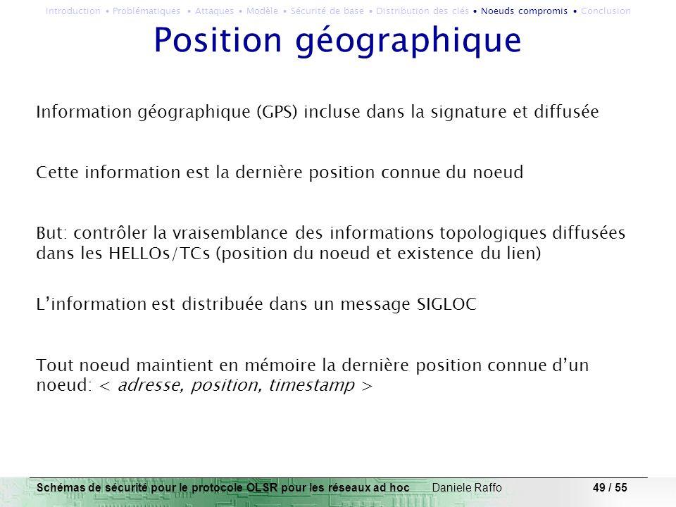 49 / 55 Position géographique Information géographique (GPS) incluse dans la signature et diffusée Cette information est la dernière position connue d