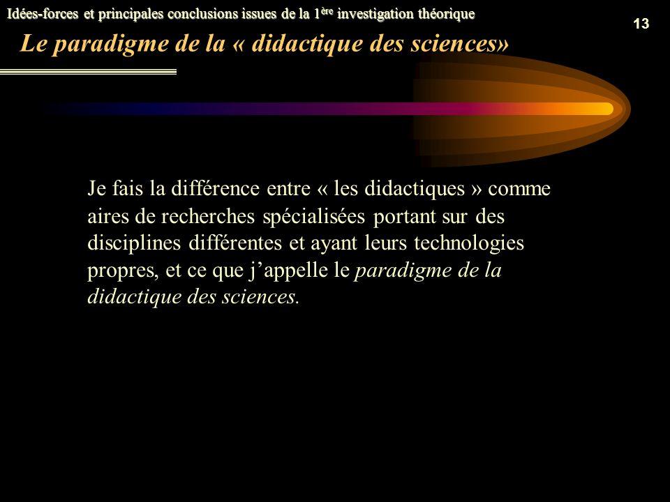 12 Du positivisme à la « révolution cognitive » Le positivisme a joué un rôle considérable dans le domaine de la recherche scientifique et de léducati