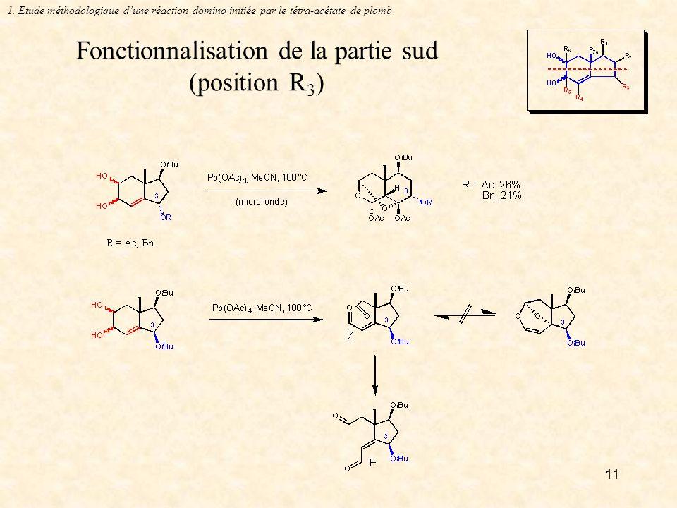 11 Fonctionnalisation de la partie sud (position R 3 ) 1.