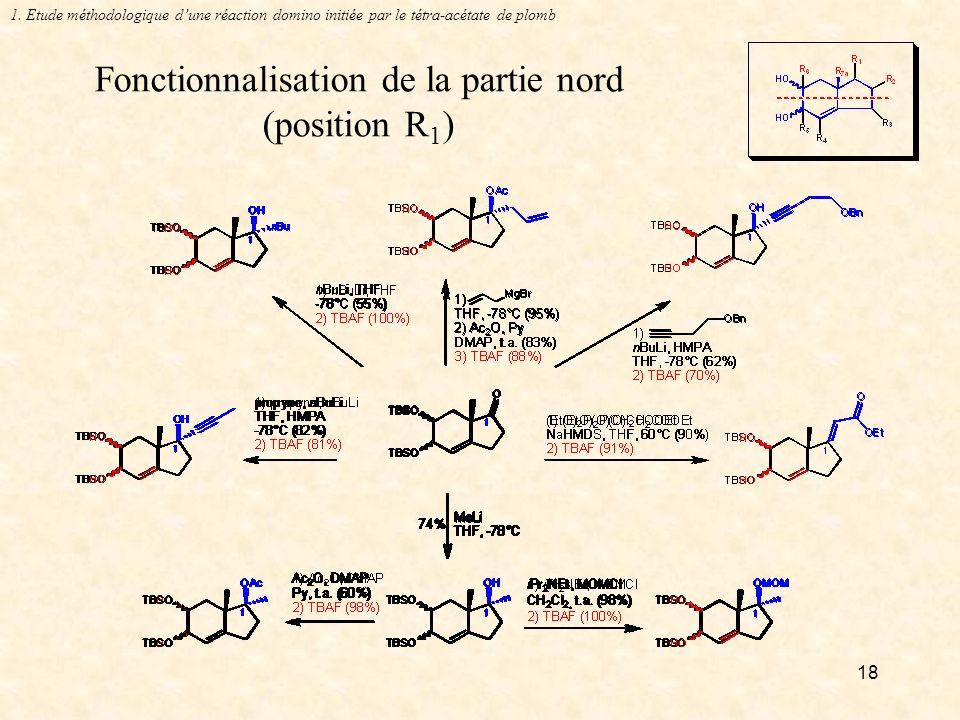 18 Fonctionnalisation de la partie nord (position R 1 ) 1.