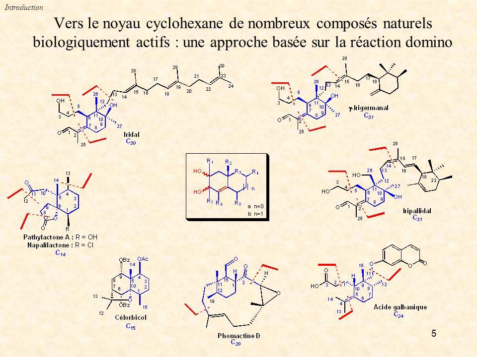 5 Vers le noyau cyclohexane de nombreux composés naturels biologiquement actifs : une approche basée sur la réaction domino Introduction