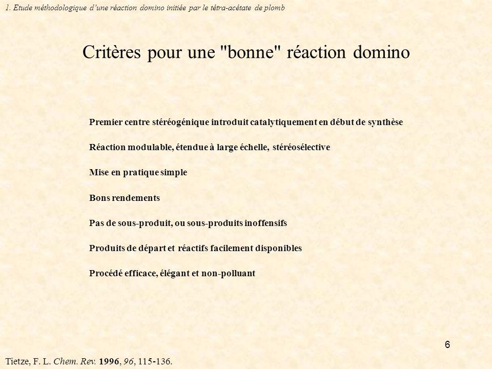 6 Critères pour une bonne réaction domino Tietze, F.