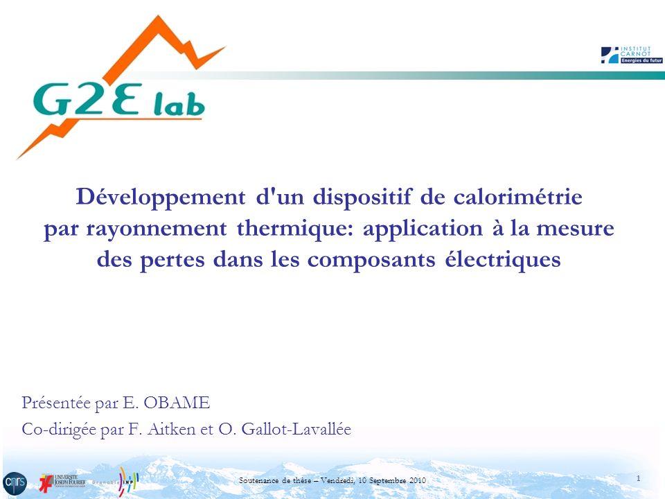 1 Soutenance de thèse – Vendredi, 10 Septembre 2010 Développement d'un dispositif de calorimétrie par rayonnement thermique: application à la mesure d