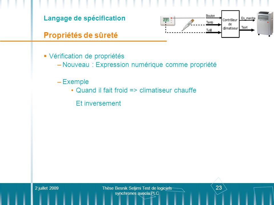 23 Langage de spécification Propriétés de sûreté Vérification de propriétés –Nouveau : Expression numérique comme propriété –Exemple Quand il fait fro