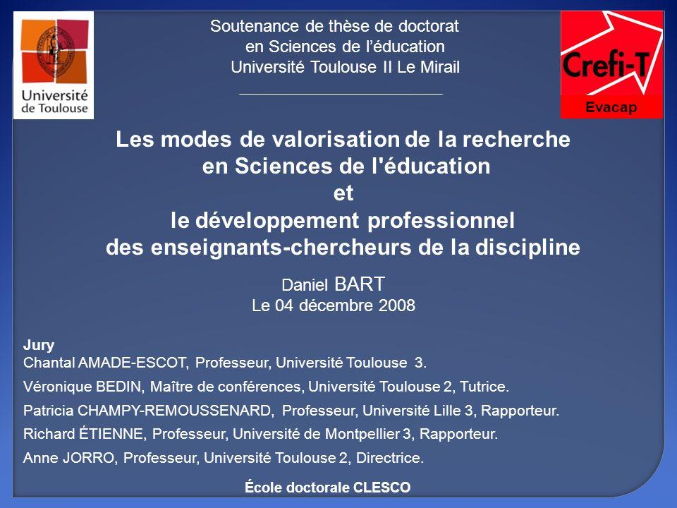 Daniel BART Le 04 décembre 2008 Soutenance de thèse de doctorat en Sciences de léducation Université Toulouse II Le Mirail Jury Chantal AMADE-ESCOT, P