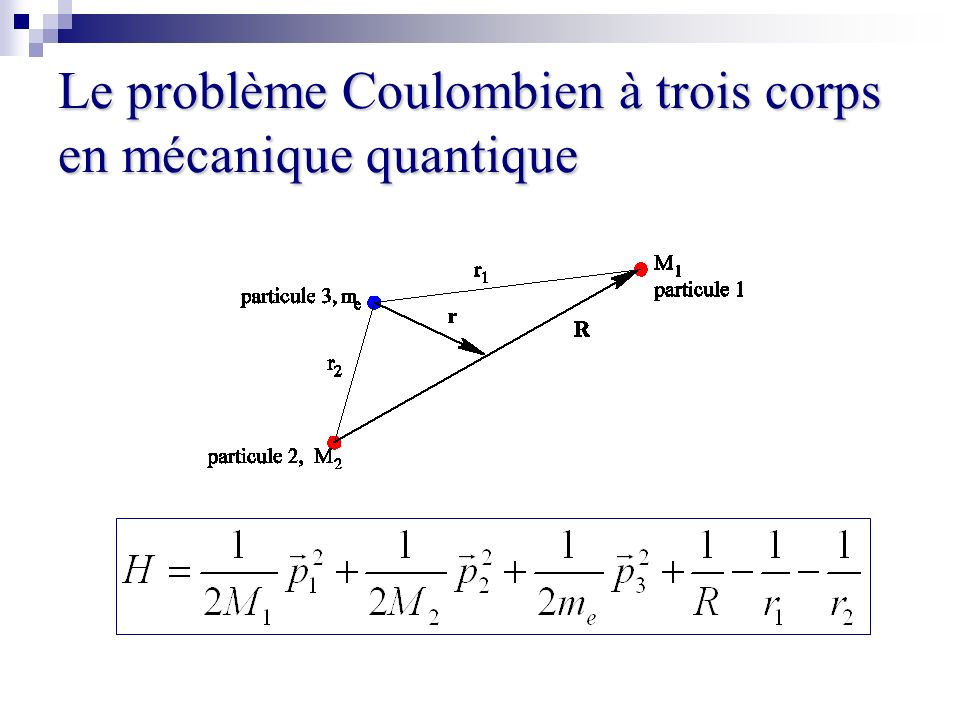 Le problème Coulombien à trois corps en mécanique quantique