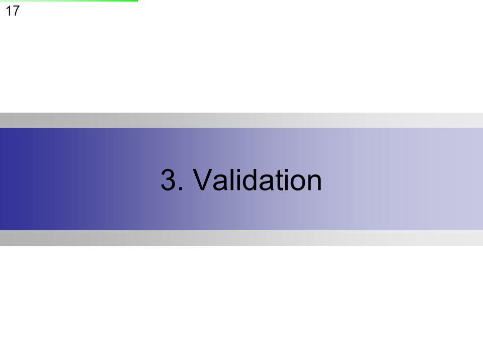 17 3. Validation