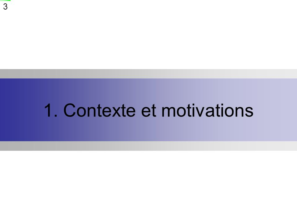 3 1. Contexte et motivations