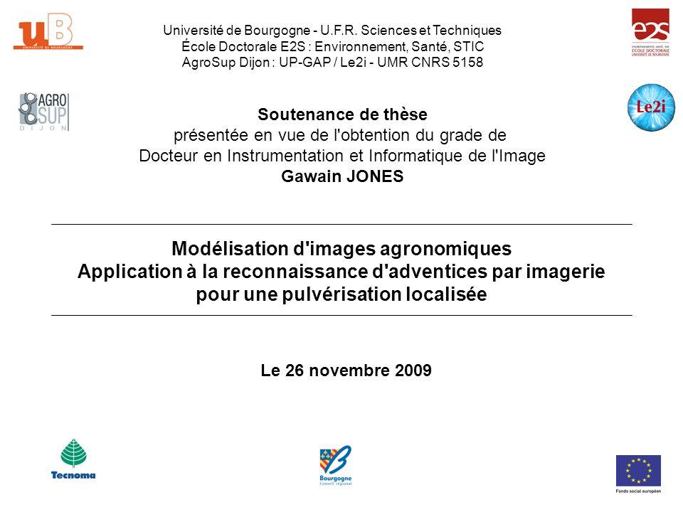 Modélisation d images agronomiques Application à la reconnaissance d adventices par imagerie pour une pulvérisation localisée Université de Bourgogne - U.F.R.