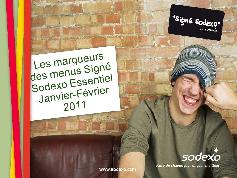 www.sodexo.com Les marqueurs des menus Signé Sodexo Essentiel Janvier-Février 2011