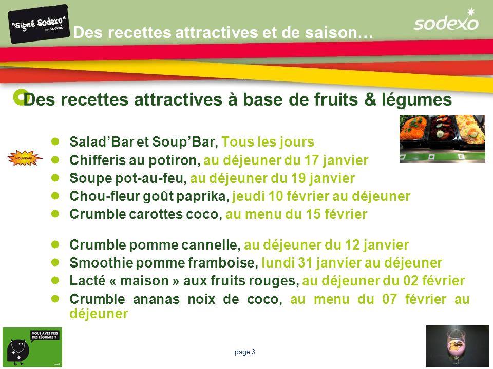 page 3 Des recettes attractives à base de fruits & légumes SaladBar et SoupBar, Tous les jours Chifferis au potiron, au déjeuner du 17 janvier Soupe p
