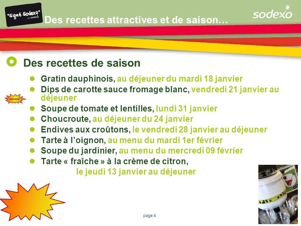 page 4 Des recettes de saison Gratin dauphinois, au déjeuner du mardi 18 janvier Dips de carotte sauce fromage blanc, vendredi 21 janvier au déjeuner