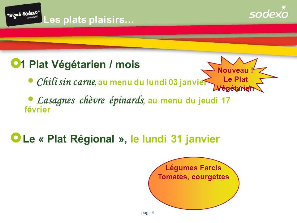 page 6 Les plats plaisirs… Le « Plat Régional », le lundi 31 janvier 1 Plat Végétarien / mois Chili sin carne, au menu du lundi 03 janvier Lasagnes ch