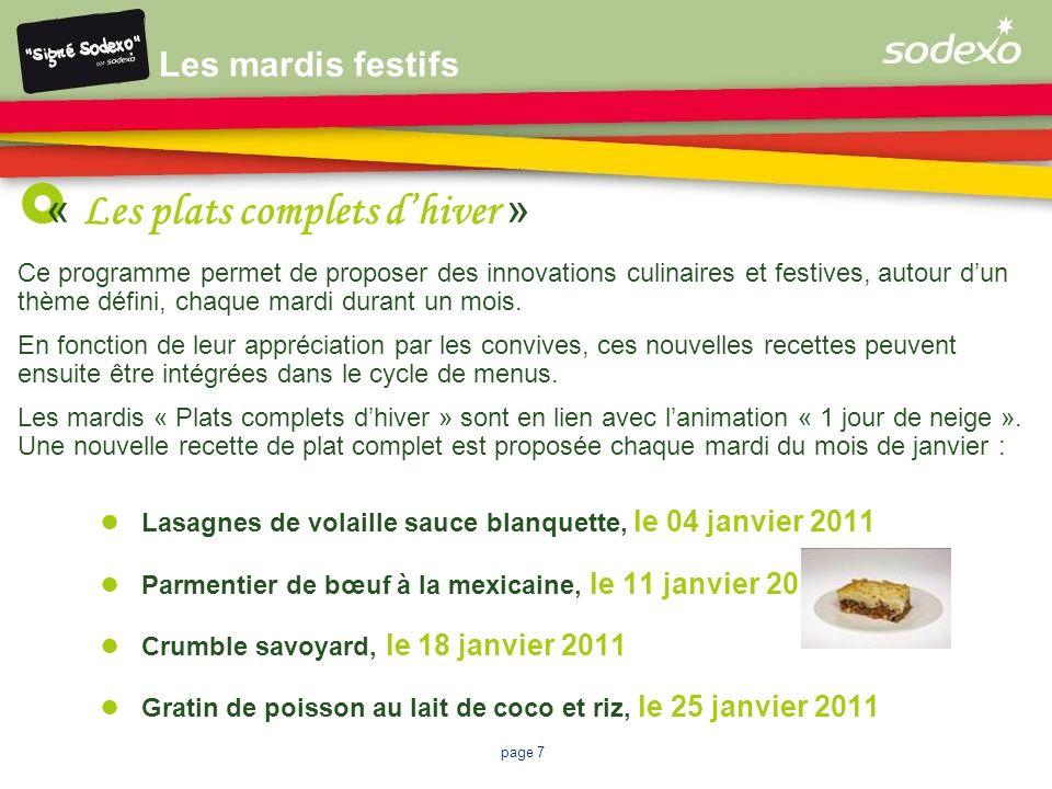 page 7 Les mardis festifs « Les plats complets dhiver » Ce programme permet de proposer des innovations culinaires et festives, autour dun thème défin