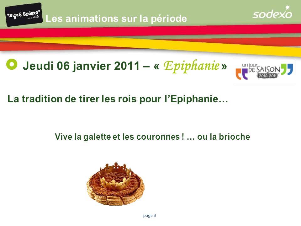 page 8 Jeudi 06 janvier 2011 – « Epiphanie » La tradition de tirer les rois pour lEpiphanie… Vive la galette et les couronnes ! … ou la brioche Les an