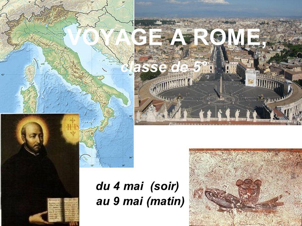 VOYAGE A ROME, classe de 5° du 4 mai (soir) au 9 mai (matin)