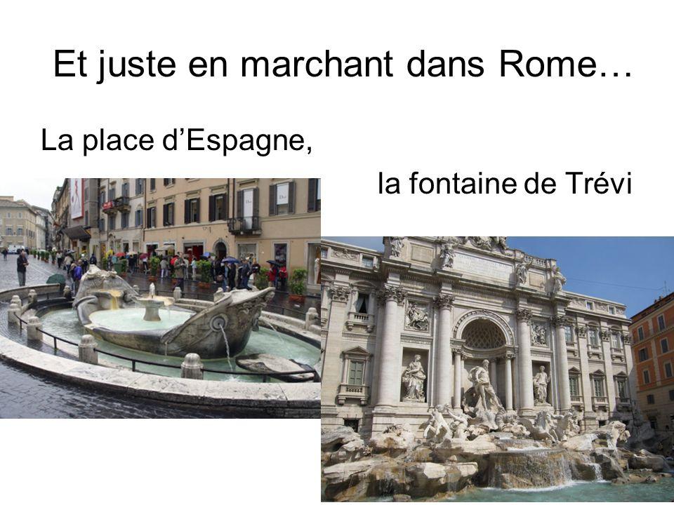 Et juste en marchant dans Rome… La place dEspagne, la fontaine de Trévi