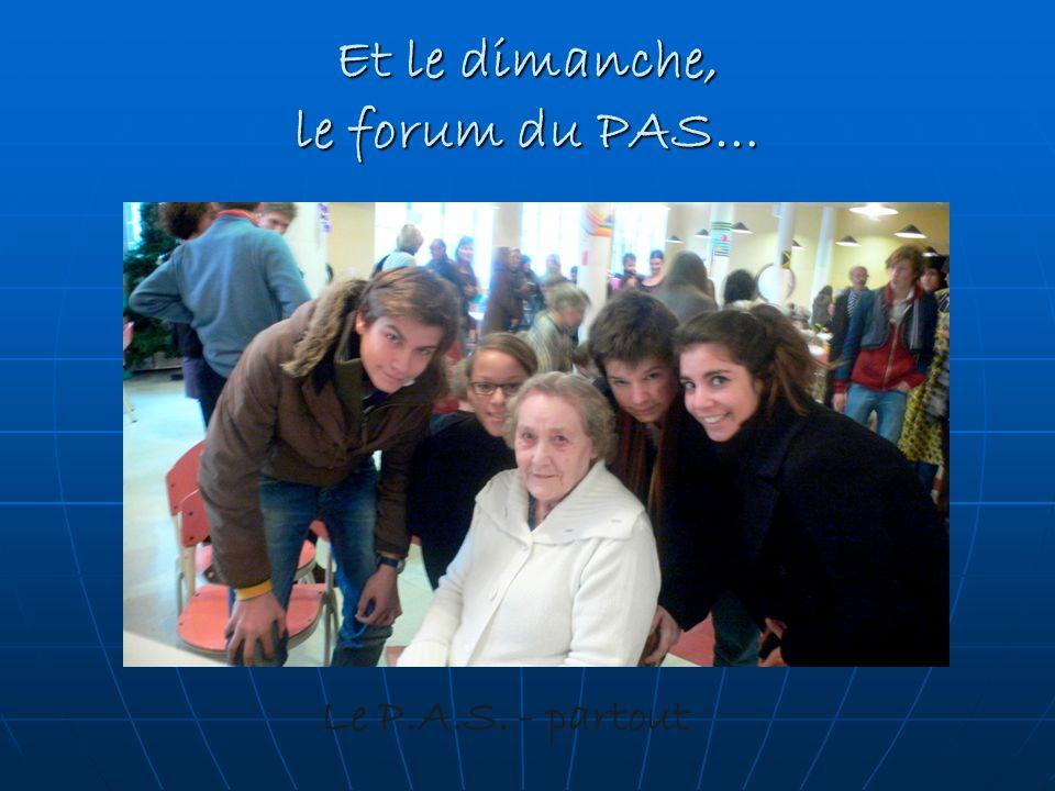 Et le dimanche, le forum du PAS… Le P.A.S. - partout