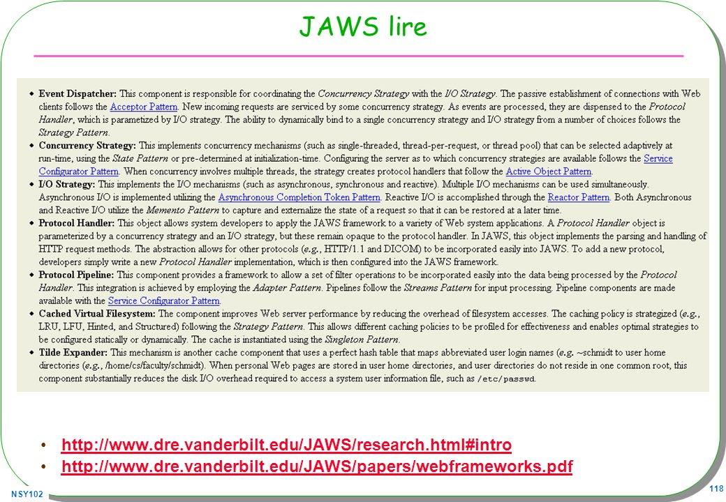 NSY102 118 JAWS lire http://www.dre.vanderbilt.edu/JAWS/research.html#intro http://www.dre.vanderbilt.edu/JAWS/papers/webframeworks.pdf