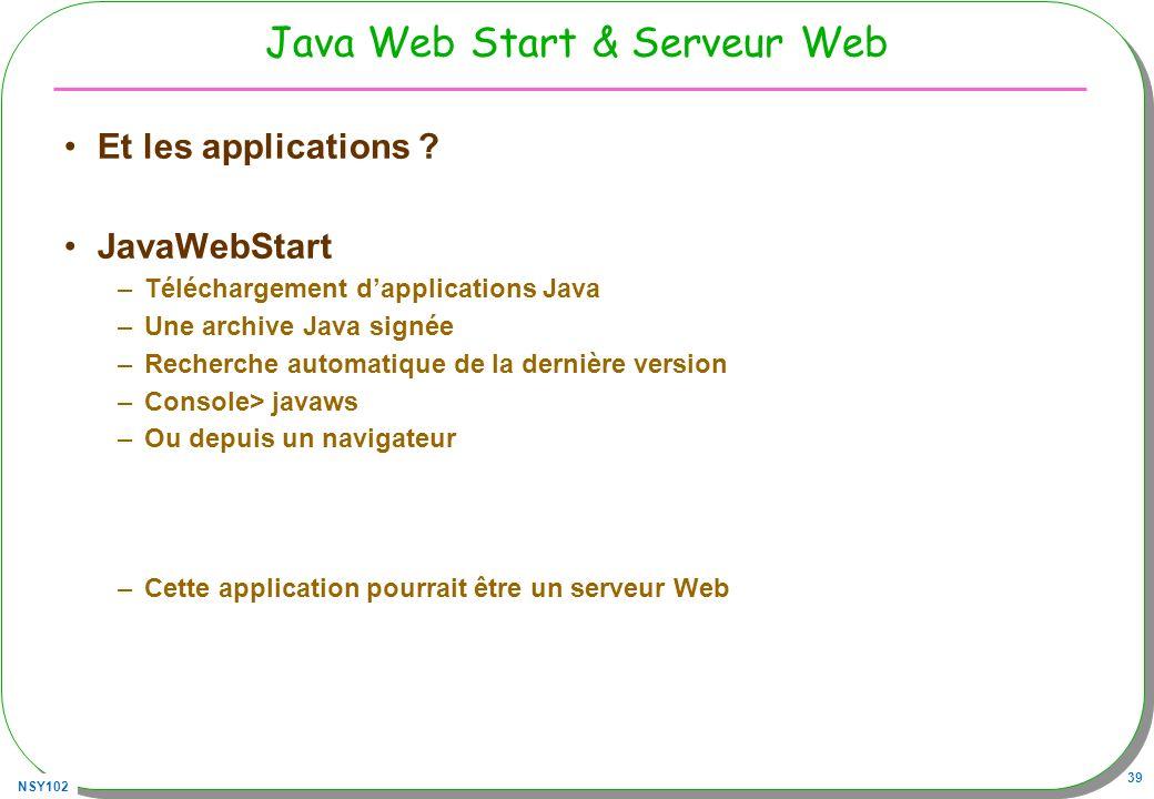 NSY102 39 Java Web Start & Serveur Web Et les applications .