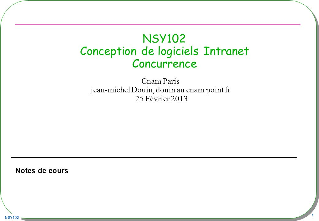 NSY102 42 java.util.concurrent.SynchronousQueue Exemple suite : les deux consommateurs Thread consumer = new Thread(new Runnable(){ public void run(){ while(true){ try{ System.out.println(queue.take()); }catch(InterruptedException ie){} }}}); consumer.start(); Thread idle = new Thread(new Runnable(){ public void run(){ while(true){ try{ System.out.print( . ); Thread.sleep(100); }catch(InterruptedException ie){} }}}); idle.start();