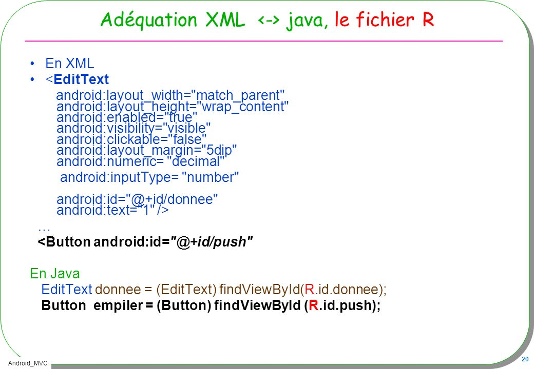 Android_MVC 20 Adéquation XML java, le fichier R En XML <EditText android:layout_width=