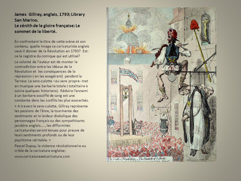 James Gillray, anglais, 1793; Library San Marino. Le zénith de la gloire française; Le sommet de la liberté. En confrontant le titre de cette scène et
