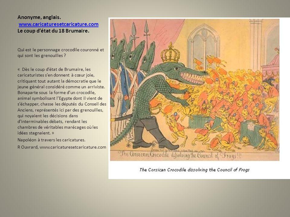 Anonyme, anglais. www.caricaturesetcaricature.com Le coup détat du 18 Brumaire.www.caricaturesetcaricature.com Qui est le personnage crocodile couronn