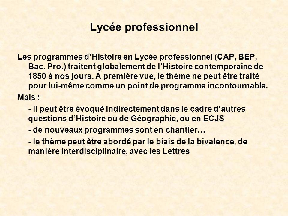 Lycée professionnel Les programmes dHistoire en Lycée professionnel (CAP, BEP, Bac. Pro.) traitent globalement de lHistoire contemporaine de 1850 à no