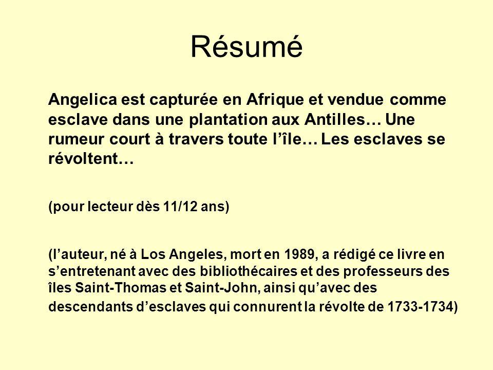 Résumé Angelica est capturée en Afrique et vendue comme esclave dans une plantation aux Antilles… Une rumeur court à travers toute lîle… Les esclaves