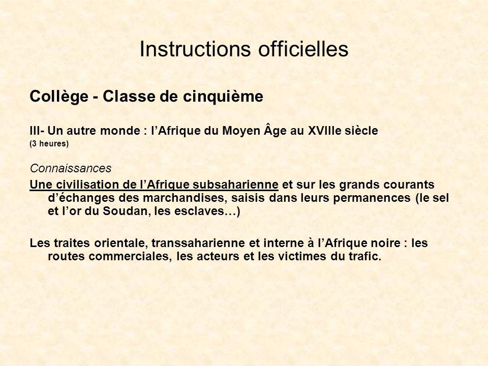 Instructions officielles Collège - Classe de cinquième III- Un autre monde : lAfrique du Moyen Âge au XVIIIe siècle (3 heures) Connaissances Une civil