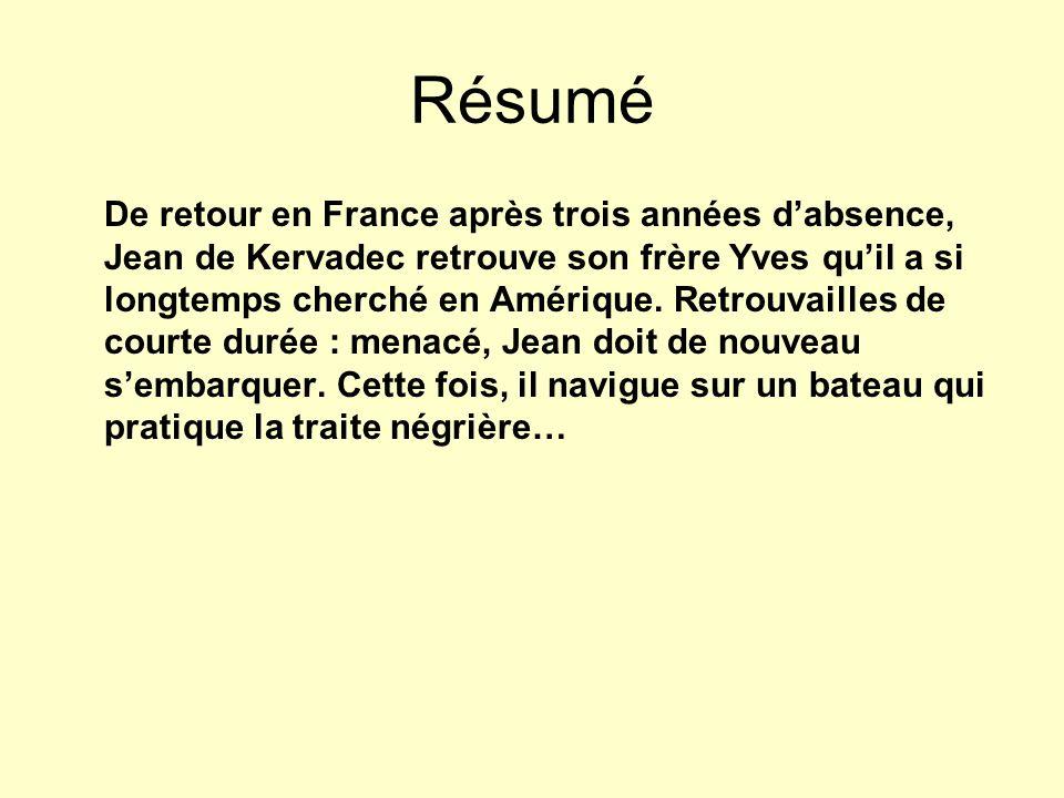 Résumé De retour en France après trois années dabsence, Jean de Kervadec retrouve son frère Yves quil a si longtemps cherché en Amérique. Retrouvaille