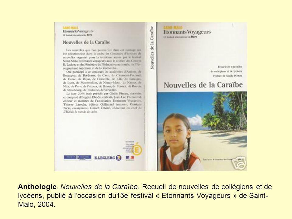 Anthologie. Nouvelles de la Caraïbe. Recueil de nouvelles de collégiens et de lycéens, publié à loccasion du15e festival « Etonnants Voyageurs » de Sa