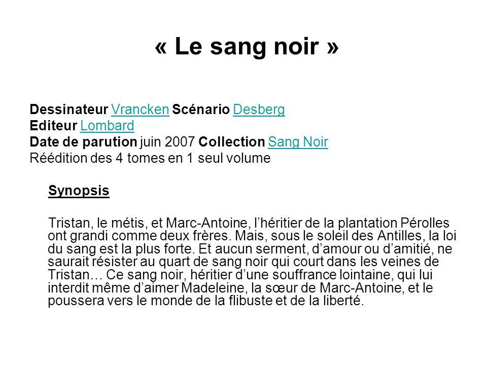 « Le sang noir » Dessinateur Vrancken Scénario DesbergVranckenDesberg Editeur LombardLombard Date de parution juin 2007 Collection Sang NoirSang Noir