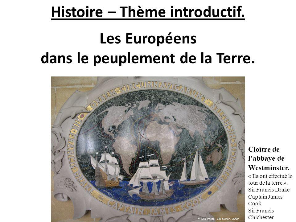 Histoire – Thème introductif. Les Européens dans le peuplement de la Terre. Cloître de labbaye de Westminster. « Ils ont effectué le tour de la terre