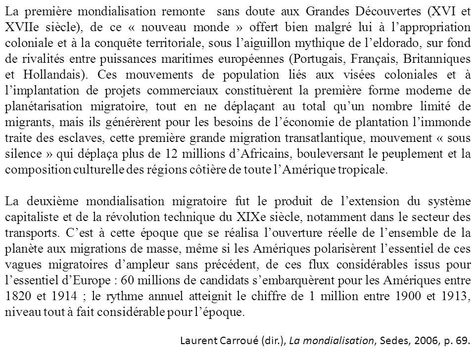 La première mondialisation remonte sans doute aux Grandes Découvertes (XVI et XVIIe siècle), de ce « nouveau monde » offert bien malgré lui à lappropr