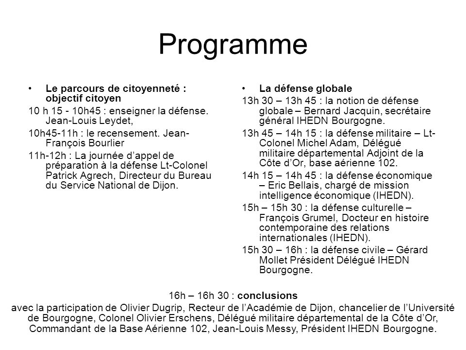 Programme Le parcours de citoyenneté : objectif citoyen 10 h 15 - 10h45 : enseigner la défense. Jean-Louis Leydet, 10h45-11h : le recensement. Jean- F