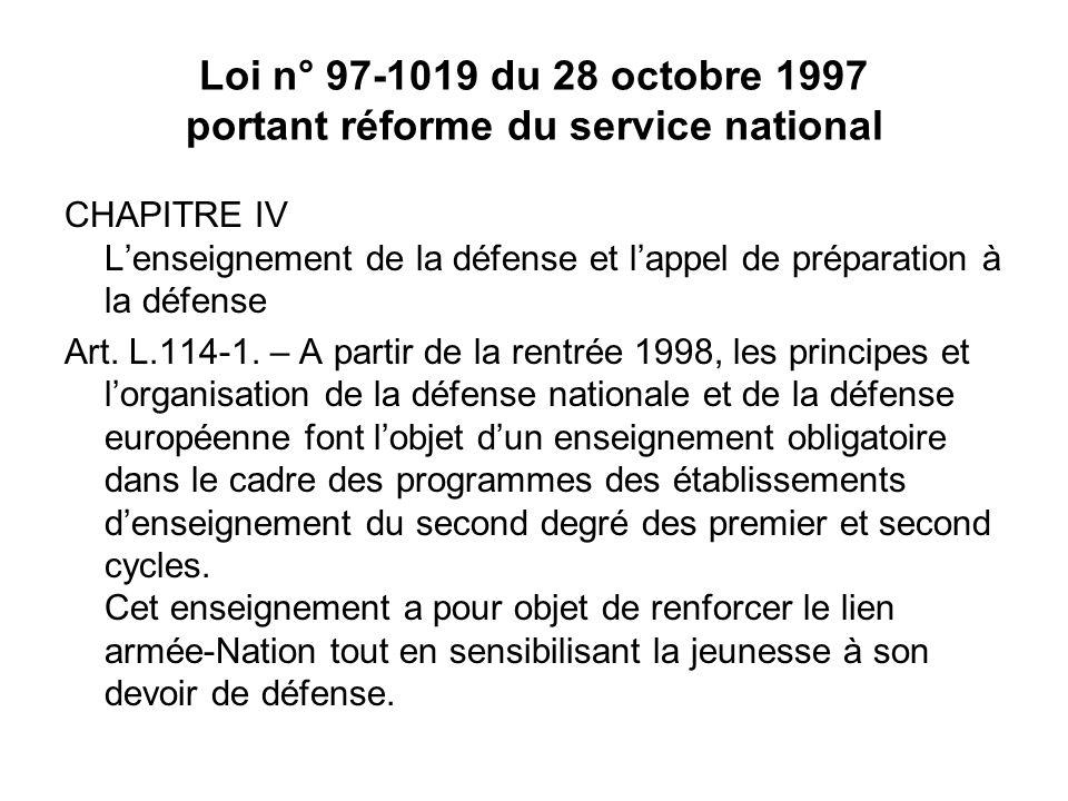 Loi n° 97-1019 du 28 octobre 1997 portant réforme du service national CHAPITRE IV Lenseignement de la défense et lappel de préparation à la défense Ar