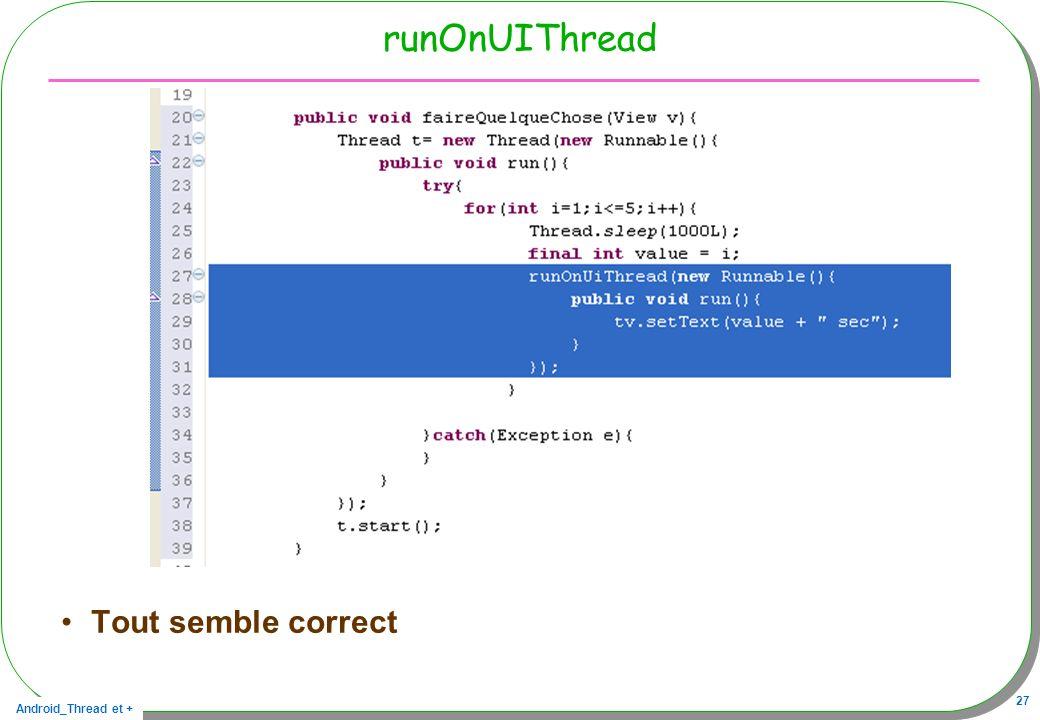 Android_Thread et + 27 runOnUIThread Tout semble correct