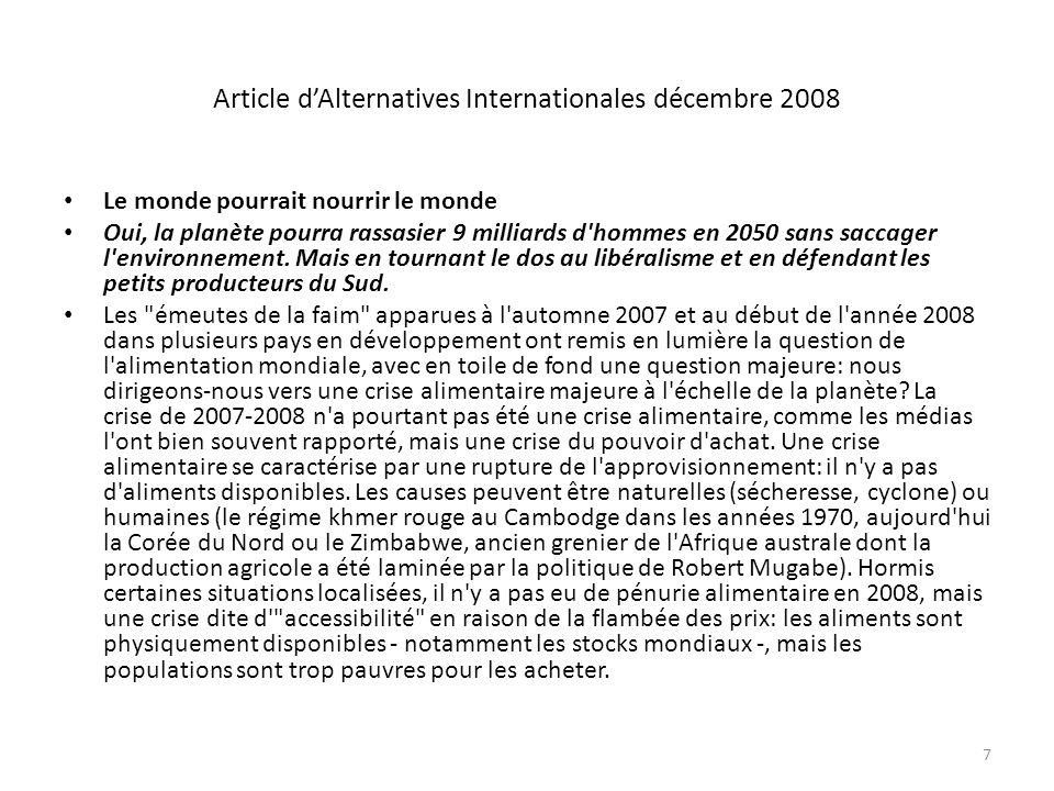 Article dAlternatives Internationales décembre 2008 Le monde pourrait nourrir le monde Oui, la planète pourra rassasier 9 milliards d'hommes en 2050 s