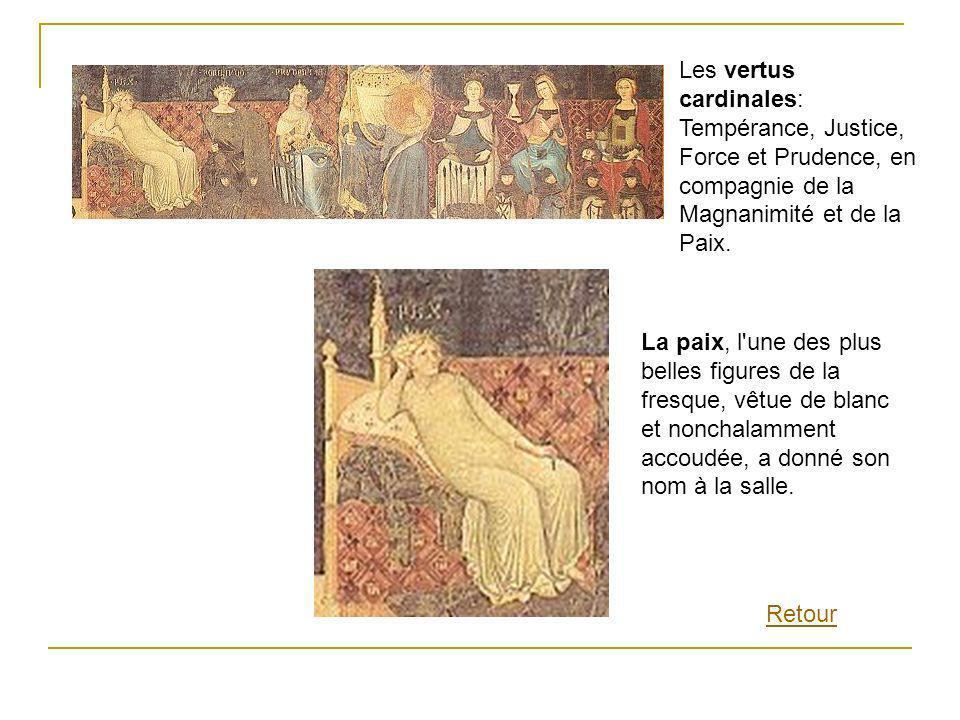 Les vertus cardinales: Tempérance, Justice, Force et Prudence, en compagnie de la Magnanimité et de la Paix. La paix, l'une des plus belles figures de