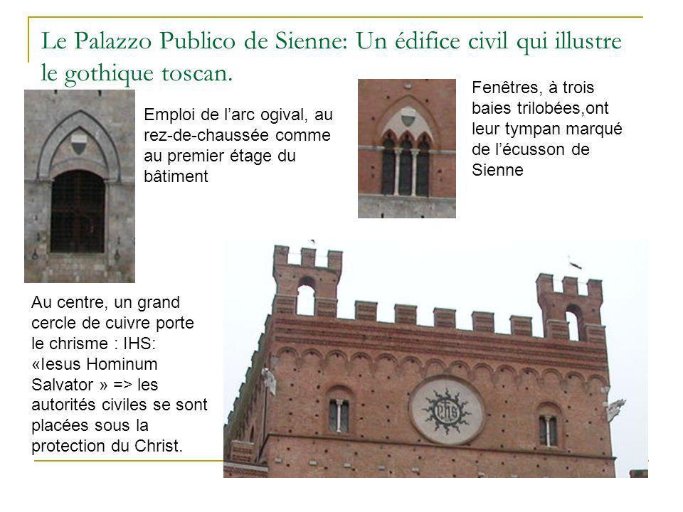 Le Palazzo Publico de Sienne: Un édifice civil qui illustre le gothique toscan. Fenêtres, à trois baies trilobées,ont leur tympan marqué de lécusson d