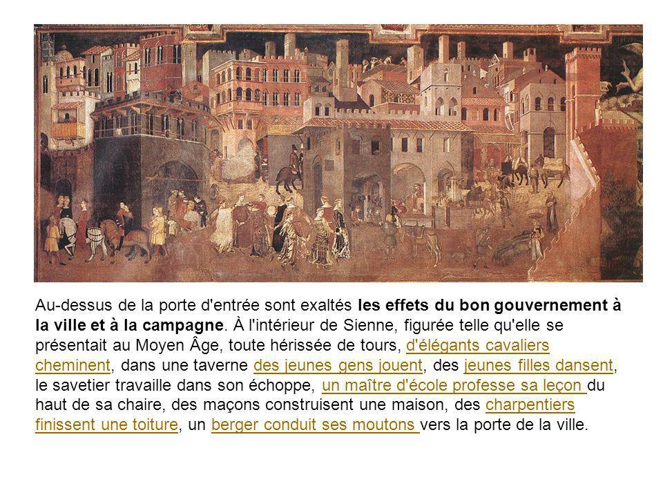 Au-dessus de la porte d'entrée sont exaltés les effets du bon gouvernement à la ville et à la campagne. À l'intérieur de Sienne, figurée telle qu'elle