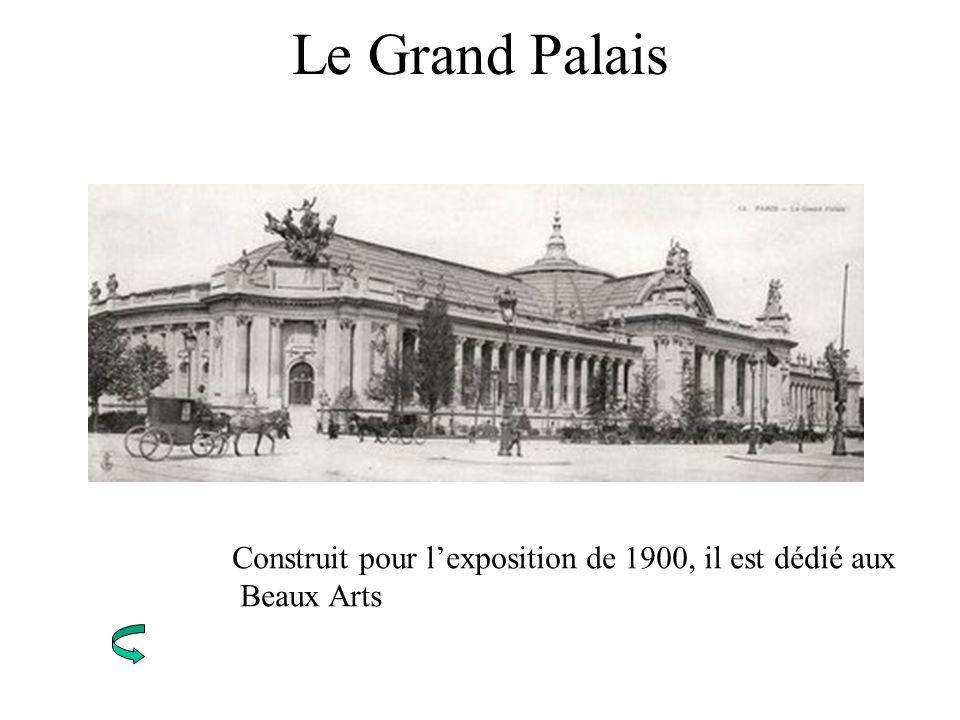 Le Grand Palais Construit pour lexposition de 1900, il est dédié aux Beaux Arts