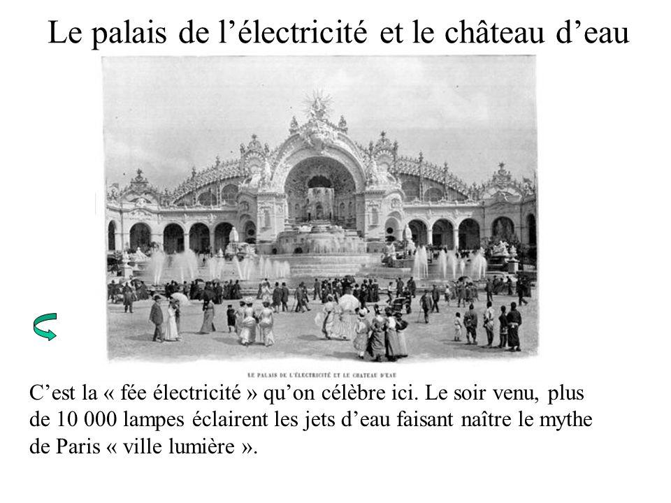 Le palais de lélectricité et le château deau Cest la « fée électricité » quon célèbre ici. Le soir venu, plus de 10 000 lampes éclairent les jets deau