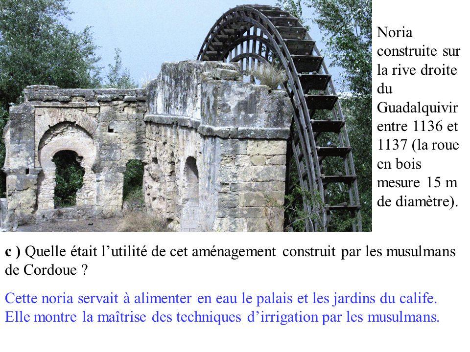 Noria construite sur la rive droite du Guadalquivir entre 1136 et 1137 (la roue en bois mesure 15 m de diamètre).