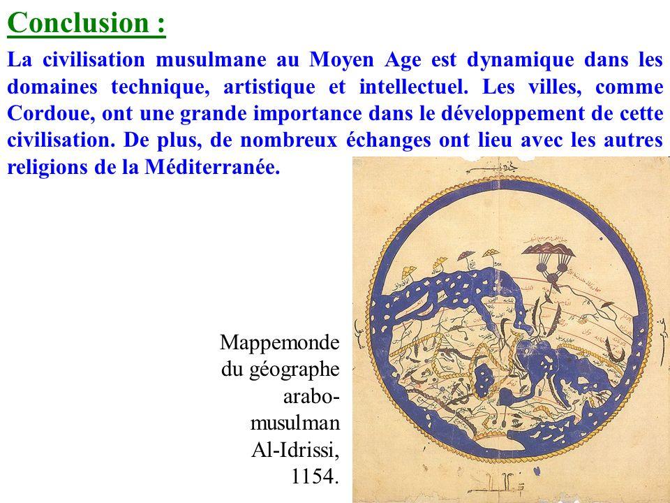 Conclusion : La civilisation musulmane au Moyen Age est dynamique dans les domaines technique, artistique et intellectuel.